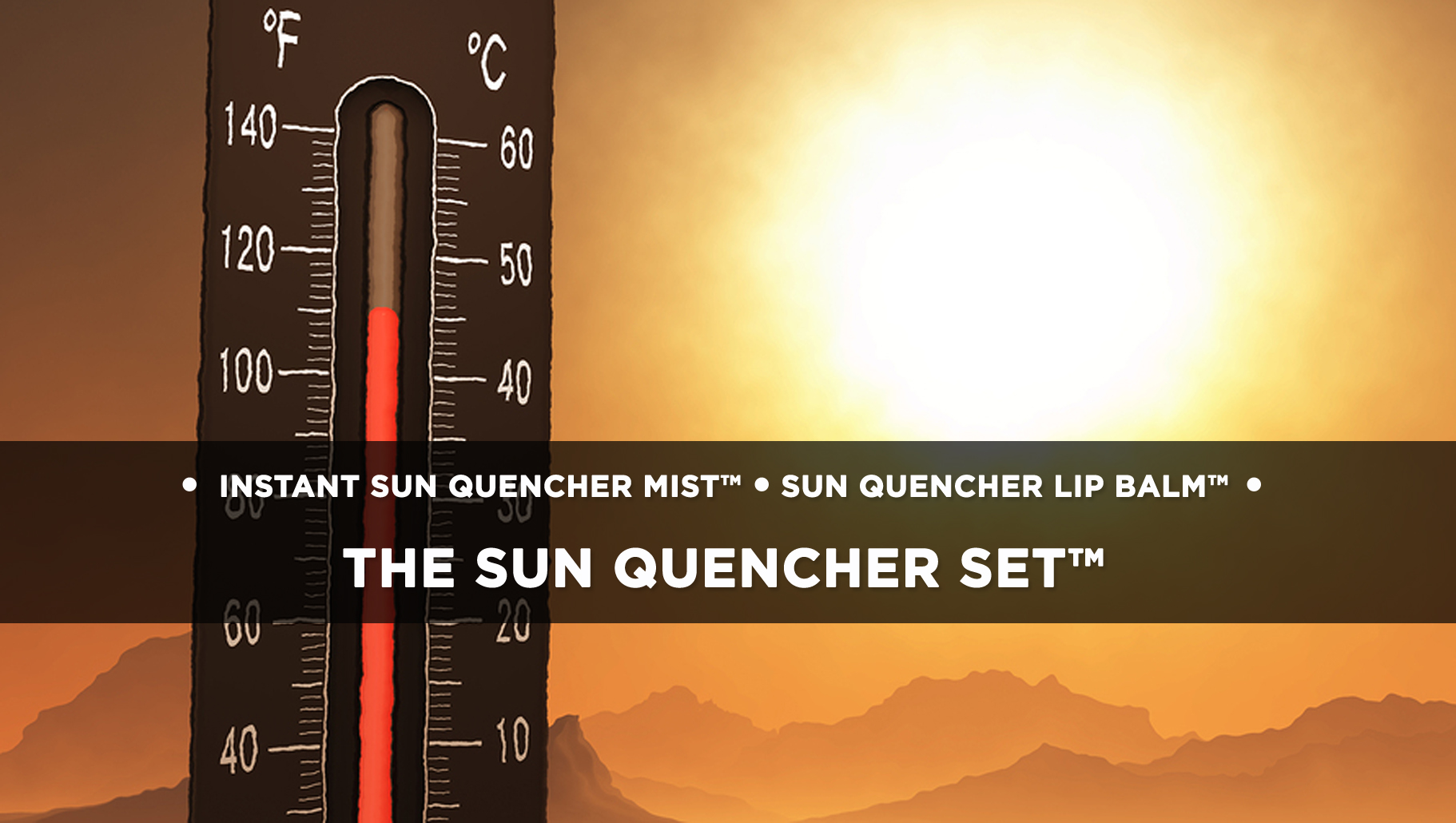 THE SUN QUENCHER SET™